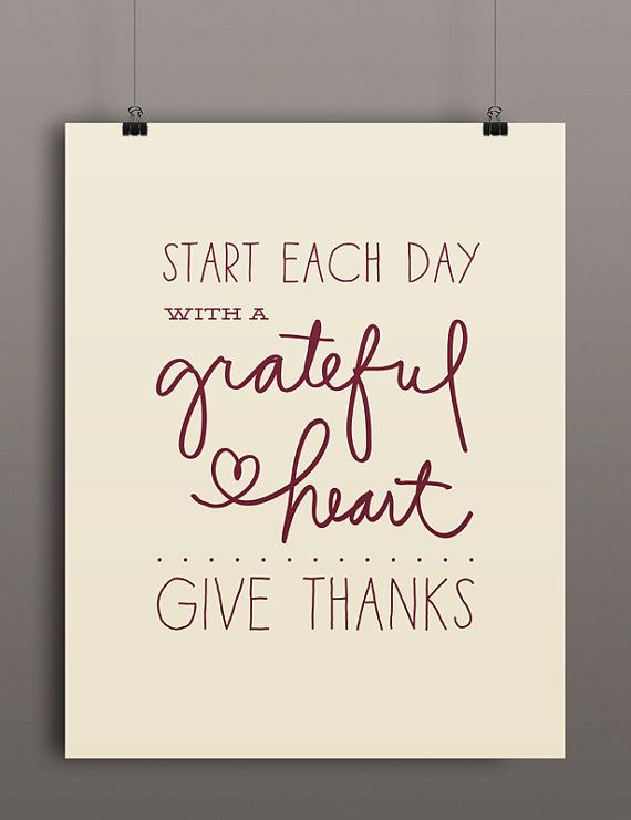 start each day with a grateful heart give thanks